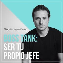 Boss Tank: Ser tu propio jefe podcast