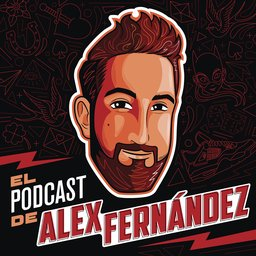 El podcast de Álex Fernández