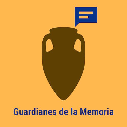 Guardianes de la memoria podcast