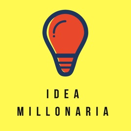 Idea Millonaria podcast