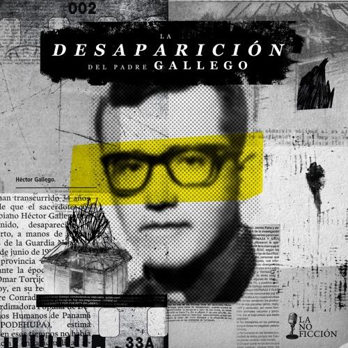 La desaparición del Padre Gallego podcast