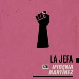La jefa podcast