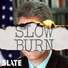 Slow Burn podcast