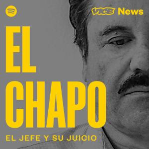 El Chapo, el juicio y su jefe podcast