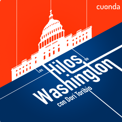 Los Hilos de Washington podcast