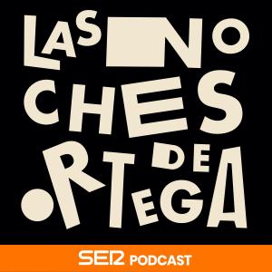 Las Noches de Ortega. podcast