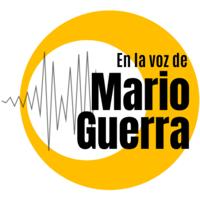En la voz de Mario Guerra podcast