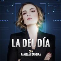 La del día, por Pamela Cerdeira podcast