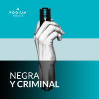 Negra y criminal podcast