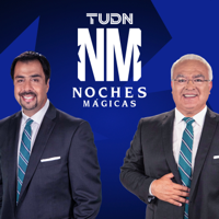 Noches Mágicas – TUDN podcast