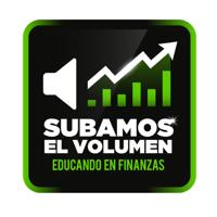 SUBAMOS EL VOLUMEN - Educando en Finanzas podcast