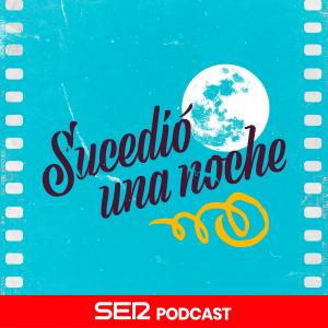 Sucedió una noche podcast