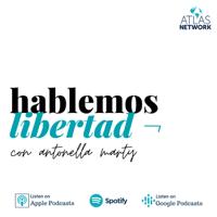 hablemos libertad con antonella marty podcast