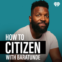 How To Citizen with Baratunde podcast