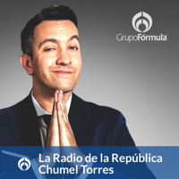 La Radio de la República en Radio Fórmula, con Chumel Torres podcast