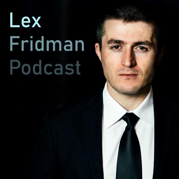 Lex Fridman Podcast