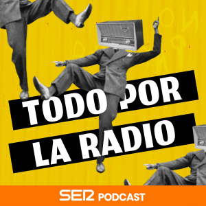 Todo por la radio podcast