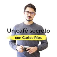 Un cafe secreto con Carlos Rios