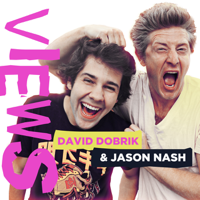 VIEWS with David Dobrik and Jason Nash podcast