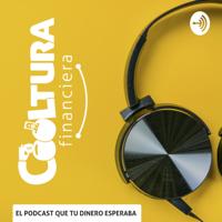 Cooltura Financiera, el podcast