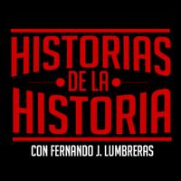 HISTORIAS DE LA HISTORIA podcast