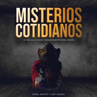 Misterios Cotidianos con Ángel Martín y José Lozan podcast