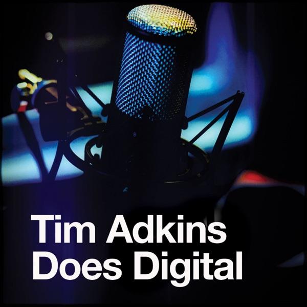 Tim Adkins Does Digital podcast