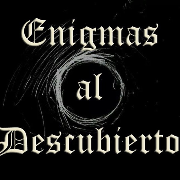 Enigmas al Descubierto podcast