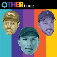 OTHERtone with Pharrell, Scott, and Fam-Lay podcast