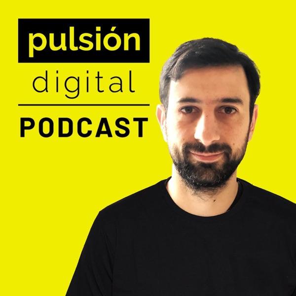 Pulsión Digital: Aprende negocios digitales podcast