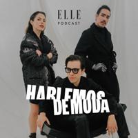 Hablemos de Moda: ELLE Podcast