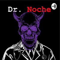 Dr. Noche podcast