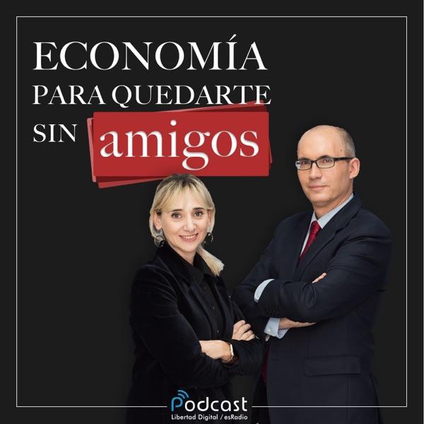 Economía para quedarte sin amigos podcast