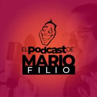 EL PODCAST DE MARIO FILIO