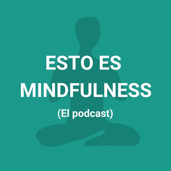 Esto es Mindfulness podcast