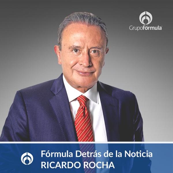 Fórmula Detrás de la Noticia con Ricardo Rocha podcast