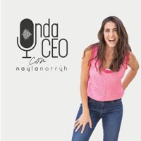 Onda CEO con Nayla Norryh podcast