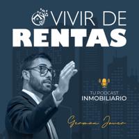 VIVIR DE RENTAS INMOBILIARIAS podcast
