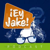 ¡Ey Jake! podcast