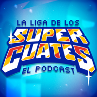 La Liga de los Súper Cuates podcast