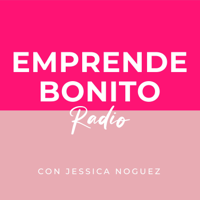 Emprende Bonito Radio podcast