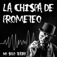 La chispa de Prometeo podcast