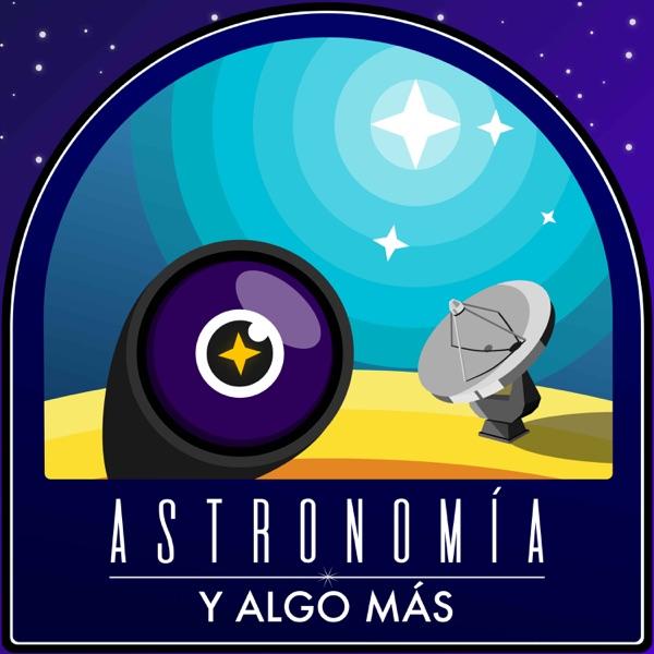 Astronomía y algo más podcast