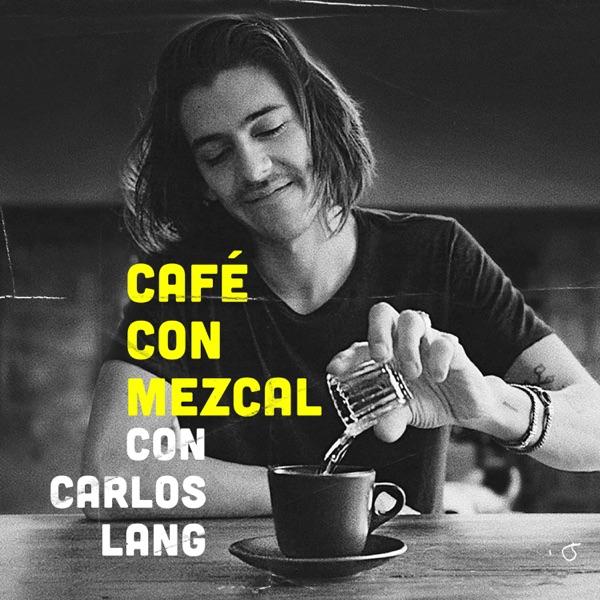 Café con Mezcal podcast