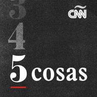 CNN 5 Cosas podcast
