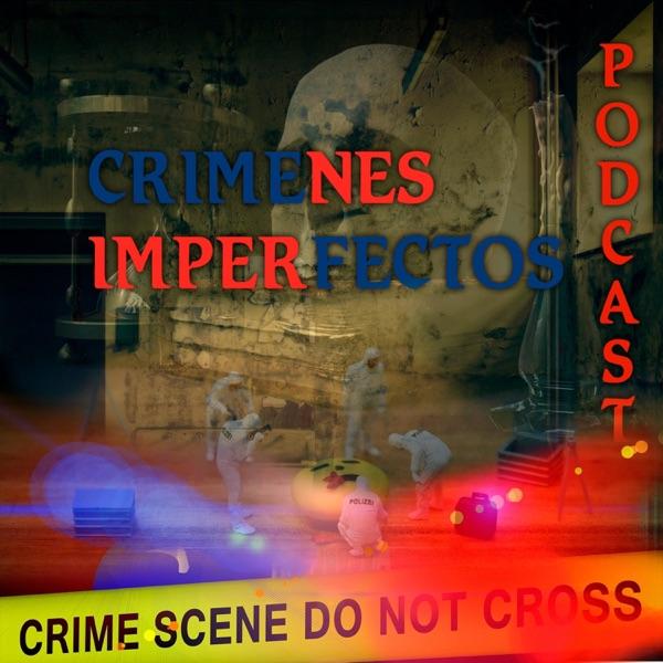 Crímenes Imperfectos podcast