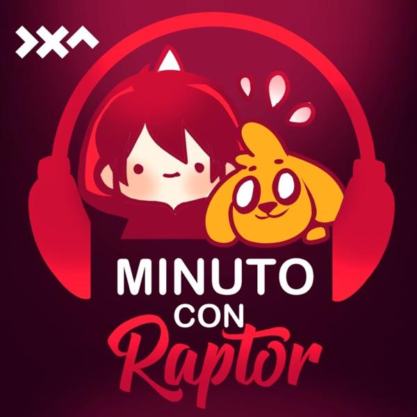 Minuto con Raptor podcast