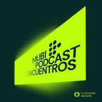 MUBI Podcast: Encuentros