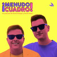 ¡Menudo Cuadro! podcast